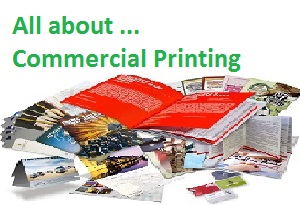 All about ...Commercial Printing
